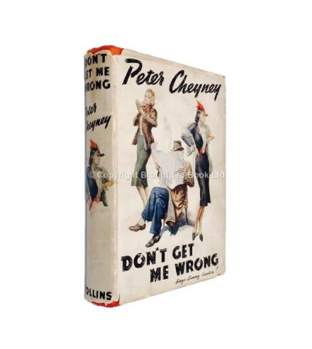 Don't Get Me Wrong Signed by Peter Cheyney First Edition Collins 1939
